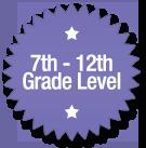 7th - 12th Grade Level